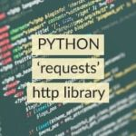 Python requests HTTP library