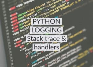 Logging in python: part 2: Stack trace & Handlers - UnixUtils