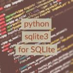 Python sqlite3 for SQLite