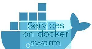 Services on docker swarm